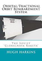 Orbital/Fractional Orbit Bombardment System