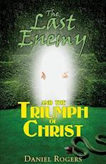 The Last Enemy & the Triumph of Christ