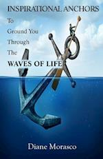 Inspirational Anchors to Ground You Through the Waves of Life af Diane Morasco