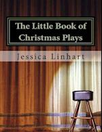 The Little Book of Christmas Plays and Skits.