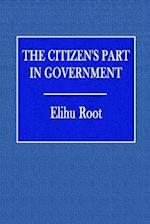 The Citizen's Part in Government