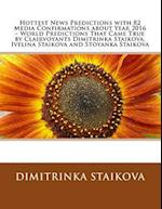 Hottest News Predictions with 82 Media Confirmations about Year 2016 - World Predictions That Came True by Clairvoyants Dimitrinka Staikova, Ivelina S