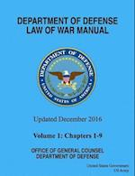 Department of Defense Law of War Manual Updated December 2016 Volume 1