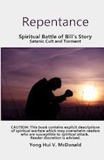 Repentance, Spiritual Battle of Bill's Story