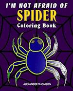 I'm Not Afraid of Spider Coloring Book