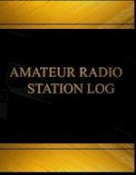 Amateur Radio Station (Log Book, Journal - 125 Pgs, 8.5 X 11 Inches)