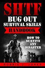 Shtf Bug Out Survival Skills Handbook af Robbie J. Jones