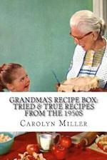 Tried and True Simple Recipes from the 1950s