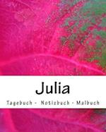 Julia - Tagebuch - Notizbuch - Malbuch