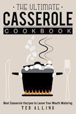 The Ultimate Casserole Cookbook