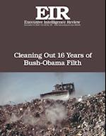 Cleaning Out 16 Years of Bush-Obama Filth