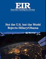 Not the U.S. But the World Rejects Hillary/Obama