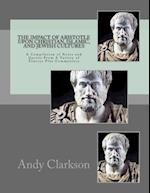 The Impact of Aristotle Upon Christian, Islamic, and Jewish Cultures