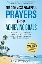 Prayer the 500 Most Powerful Prayers for Achieving Goals