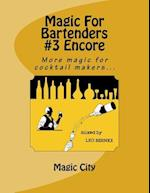 Magic for Bartenders #3 Encore