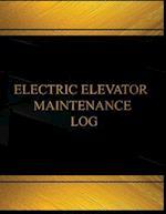 Elevatic Elevator Maintenance Log (Log Book, Journal - 125 Pgs, 8.5 X 11 Inches)
