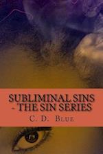 Subliminal Sins af C. D. Blue
