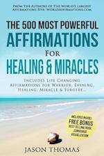 Affirmation the 500 Most Powerful Affirmations for Healing & Miracles