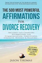 Affirmation the 500 Most Powerful Affirmations for Divorce Recovery
