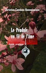 Le Pendule, Un Fil de L'Ame