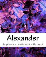 Alexander - Tagebuch - Notizbuch - Malbuch