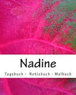 Nadine - Tagebuch - Notizbuch - Malbuch