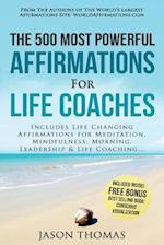 Affirmation the 500 Most Powerful Affirmations for Life Coaches