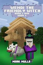 Wendi the Friendly Witch Diaries, Book 2 and Book 3 (an Unofficial Minecraft Book for Kids Ages 9 - 12 (Preteen)