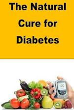 The Natural Cure for Diabetes