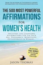 Affirmation the 500 Most Powerful Affirmations for Women's Health