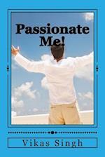 Passionate Me!