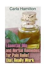 Essential Oils and Herbal Remedies for Pain Relief That Really Work