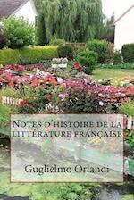Notes D'Histoire de La Litterature Francaise