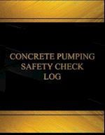 Concrete Pumping Safety Log (Log Book, Journal - 125 Pgs, 8.5 X 11 Inches)