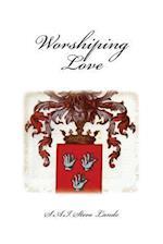 Worshiping Love