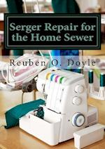 Serger Repair for the Home Sewer