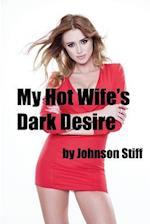 My Hot Wife's Dark Desire