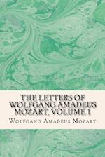 The Letters of Wolfgang Amadeus Mozart, Volume 1 af Wolfgang Amadeus Mozart