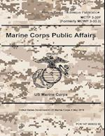 Marine Corps Techniques Publication McTp 3-30f (Formerly McWp 3-33.3) Marine Corps Public Affairs 2 May 2016