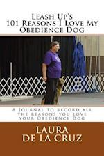 Leash Up's 101 Reasons I Love My Obedience Dog