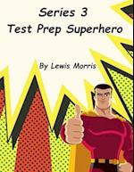 Series 3 Test Prep Superhero