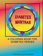 Diabetes Mantras a Coloring Book for Diabetes Heroes