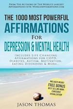 Affirmation the 1000 Most Powerful Affirmations for Depression & Mental Health