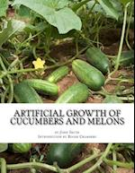 Artificial Growth of Cucumbers and Melons
