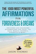 Affirmation the 1000 Most Powerful Affirmations for Forgiveness & Dreams