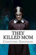 They Killed Mom