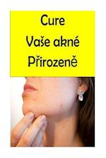 Cure Your Acne Naturally (Czech)
