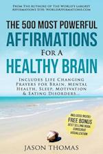 Affirmation the 500 Most Powerful Affirmations for a Healthy Brain