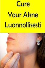 Cure Your Akne Luonnollisesti