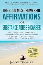 Affirmation the 2500 Most Powerful Affirmations for Substance Abuse & Career